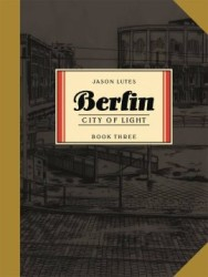 Drawn and Quarterly - Berlin Book 3 City Of Light TPB