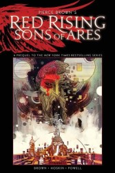 Dynamite - Pierce Brown's Red Rising Vol 1 Son Of Ares HC