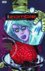 Vertigo - IZombie Vol 3 Six Feet Under And Rising TPB