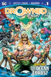 DC - Justice League Aquaman Drowned Earth # 1
