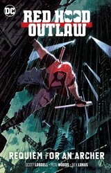 DC - Red Hood Outlaw Vol 1 Requem For An Archer TPB