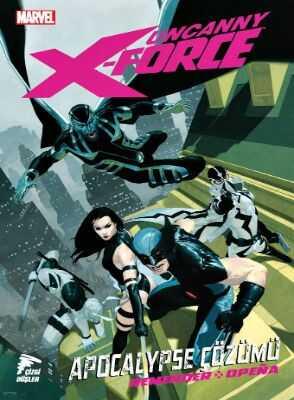 Çizgi Düşler - Uncanny X-Force Cilt 1 Apocalypse Çözümü